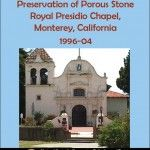 Deterioration and Preservation of Porous Stone Royal Presidio Chapel, Monterey, California - Document Cover