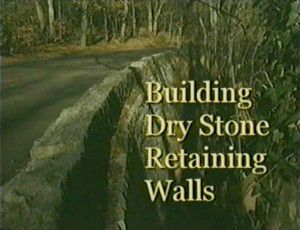 Building Dry Stone Retaining Walls (2002-06)