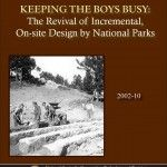 Keeping the Boys Busy: The Revival of Incremental, On-site Design by National Parks - Document Cover