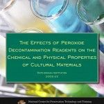 The Effects of Peroxide Decontamination Reagents on the Chemical and Physical Properties of Cultural Materials (2002-22):