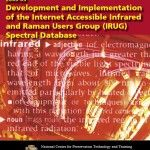 Development and Implementation of the Internet Accessible Infrared and Raman Users Group (IRUG) Spectral Database
