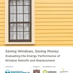 Saving Windows Saving Money:  Evaluating the Energy Performance of Window Retrofit and Replacement (2012-02):