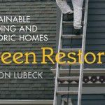Green Restorations and the Sustainability Movement in Preservation (Podcast 24):
