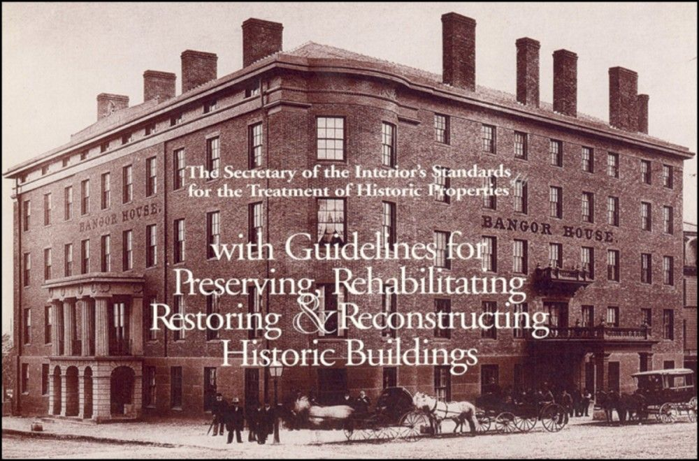 The Secretary of the Interior's Standards for the Treatment of Historic Properties with Guidelines for Preserving, Rehabilitating, Restoring, and Reconstructing Historic Buildings