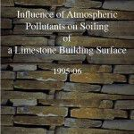 Influence of Atmospheric Pollutants on Soiling of a Limestone Building Surface (1995-06):