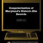 Computerizing Maryland's Historic Site Records (1998-21):