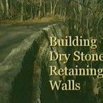 Building Dry Stone Retaining Walls (2002-06):