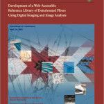 Development of a Web-Accessible Reference Library of Deteriorated Fibers Using Digital Imaging and Image Analysis (2003-07):