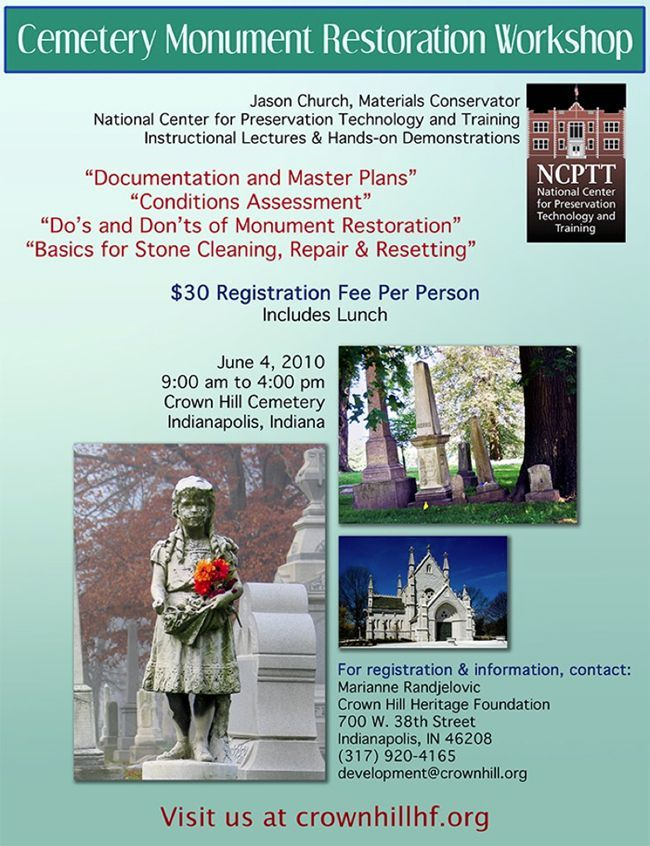 Cemetery Monument Restoration Workshop at Crown Hill Cemetery in Indianapolis, indiana on June 4, 2010 from 9:00AM to 4:00PM. $30 registration fee.