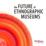 The Future of Ethnographic Museums: Conference at the University of Oxford