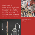 Evaluation of Lime-Based Hydraulic Injection Grouts for the Conservation of Architectural Surfaces: A Manual of Laboratory and Field Test Methods