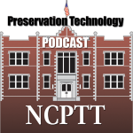 The Preservation Technology Podcast: Episode 2 – Entry Level Landscape Management and Preservation Training: